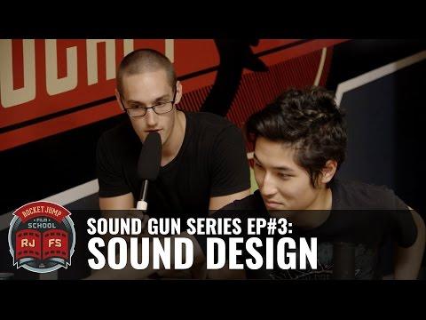 Sound Gun Series Ep #3: SOUND DESIGN