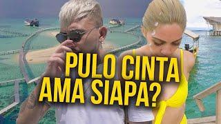 MENCARI CINTA DI PULO CINTA!! #ROYALTRIP