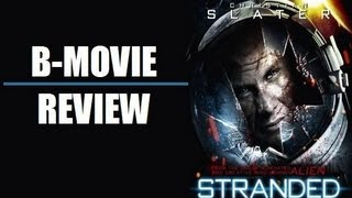 STRANDED ( 2013 ) B-Movie Review by Geek Legion of Doom