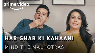 Har Ghar Ki Kahaani   Mind The Malhotras   Cyrus Sahukar, Mini Mathur  Amazon Original