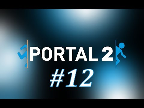 Dear GLaDOS, Stop Insulting People - Let's Play Portal 2 (Part 12)