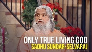 Only True Living God - Sadhu Sundar-Selvaraj