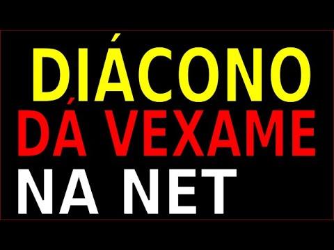 DIÁCONO DA VEXAME NA INTERNET