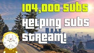GTA 104,000 Subs Special And Helping Subs