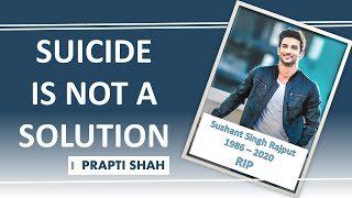 SUICIDE IS NOT A SOLUTION || PRAPTI SHAH