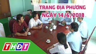 Trang tin địa phương | 14/6/2018 - Huyện Châu Thành | THDT