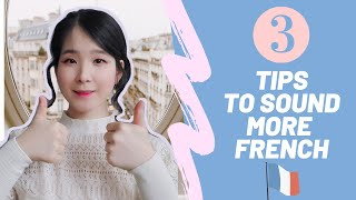 🇨🇵  3 TIPS TO SOUND MORE FRENCH - NO TO TEXTBOOK FRENCH - (Learn French Lesson 44)🇨🇵