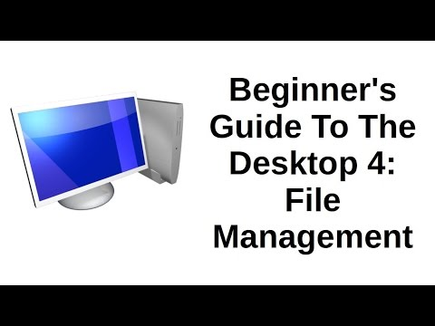 Beginner's Guide To The Desktop 4 of 5 | File Management