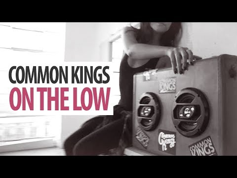 👑 Common Kings - On The Low (Official Music Video)