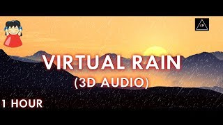 Virtual Rain (3D Audio!!) | One Hour Rain for Relax and Sleep | Lazy Boys Productions