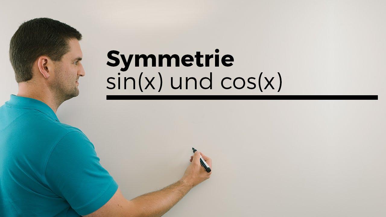 Symmetrie bei sin(x) und cos(x), trigonometrische Funktionen | Mathe by  Daniel Jung