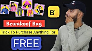 Bewakoof Bug LOOT | Use This Trick And Purchase Anything For FREE Or In Nominal Price | Bewakoof screenshot 3