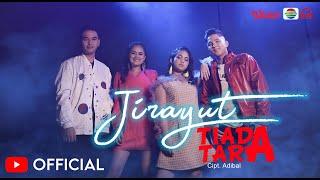 Download JIRAYUT -  TIADA TARA [Official Music Video]