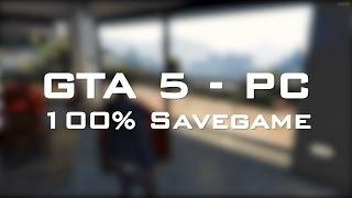 GTA 5 PC - 100% Savegame und viel Geld