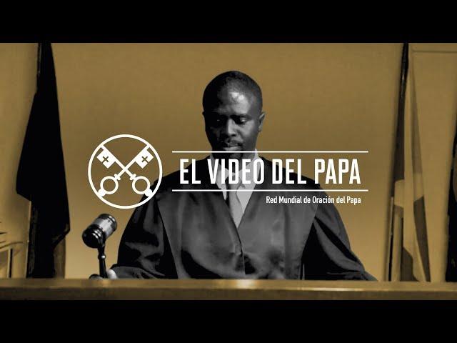 Integridad de la justicia – El Video del Papa 7 – Julio 2019