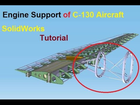 SolidWorks Tutorial Engine Support of C-130 Aircraft