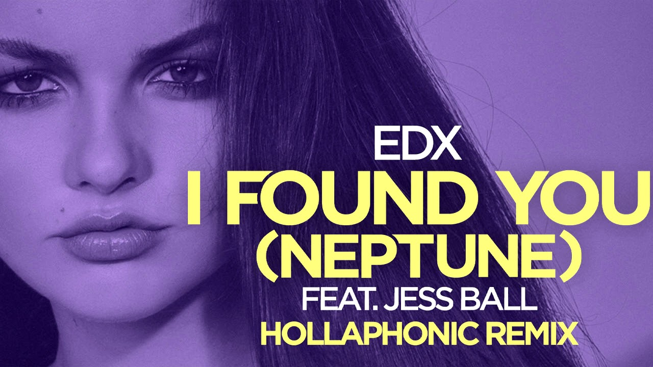 EDX feat. Jess Ball - I found you (Neptune) (Hollaphonic remix) [Official]
