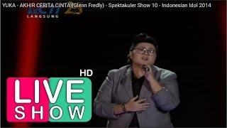 Video Akhir Cerita - Glenn Fredly (Yuka - Indonesian Idol Show 10) Perform Only download MP3, 3GP, MP4, WEBM, AVI, FLV Desember 2017