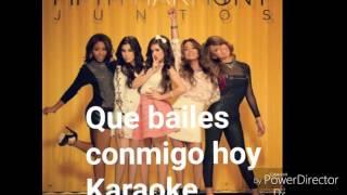 Que bailes conmigo hoy karaoke/instrumental Fifth Harmony
