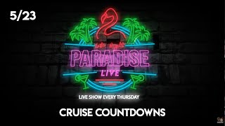 Paradise Crew LIVE Chat Cruise Countdowns