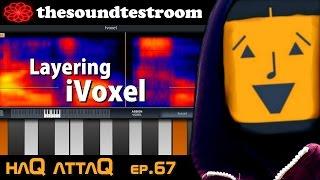 iVoxel Vocoder app for iPad and iPhone │ Layering vocal fx recordings - haQ attaQ 67