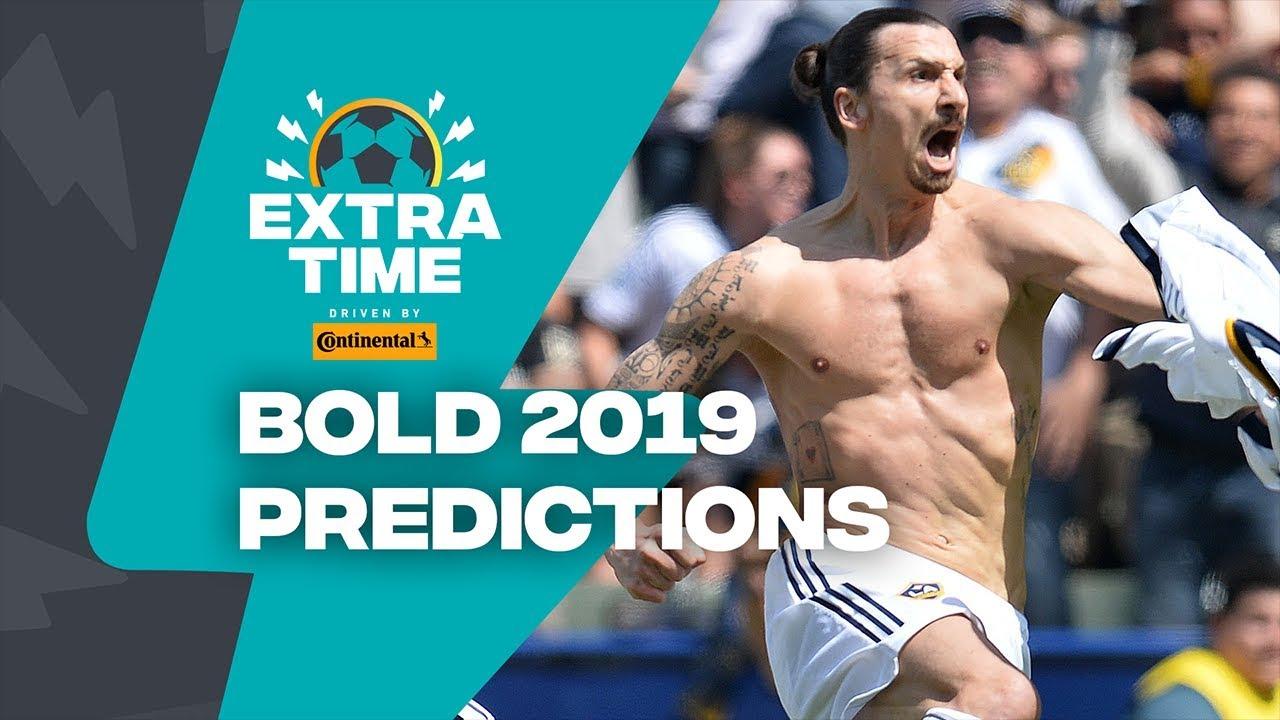 Extratime: Major League Zlatan! 2019 player predictions w