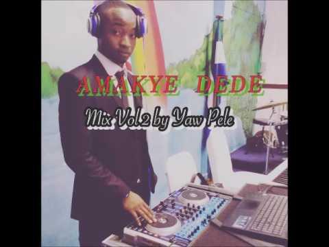 AMAKYE DEDE MIX VOL2 by Yaw Pele
