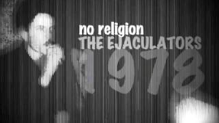 The Ejaculators 1978 - No Religion