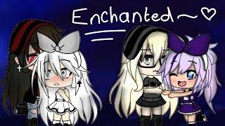 • Enchanted • ~ GMLV ~ ♡