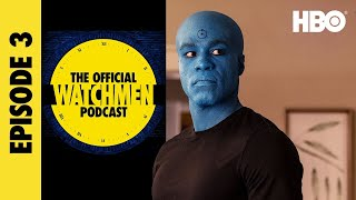 The Official Watchmen Podcast | Episode 3 | HBO