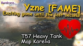 WoT: T57, Yzne [FAME] Exciting game until the last second on Karelia, WORLD OF TANKS