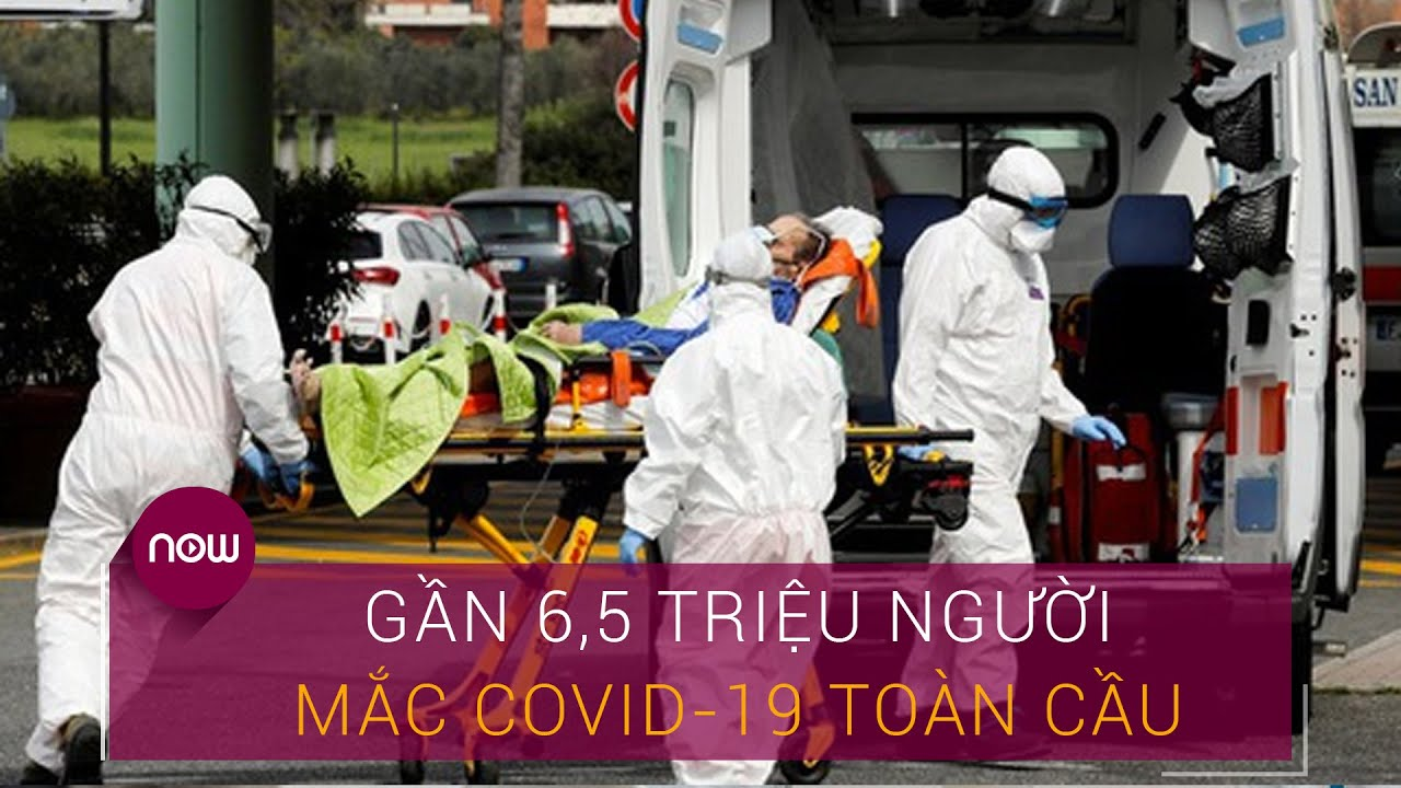 Covid-19 thế giới 3/6: Gần 6,5 triệu ca nhiễm virus Corona    VTC Now