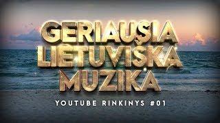 Geriausia Lietuviška Muzika #01 - Lietuviškos Muzikos Rinkinys - Top Dainos.