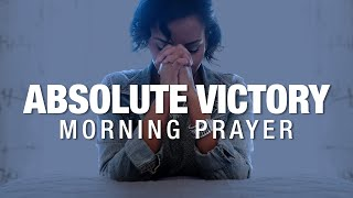 A Powerful Morning Prąyer For Absolute Victory In Your Life | Start The Day Blessed