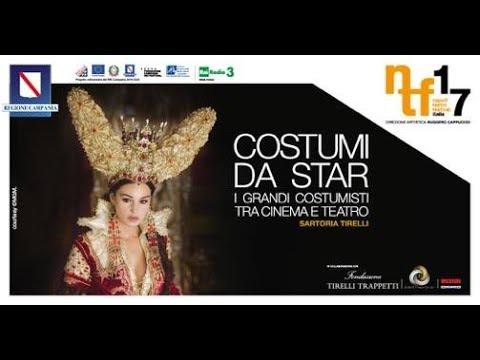 NAPOLI TEATRO FESTIVAL ITALIA - SARTORIA TIRELLI: COSTUMI DA STAR