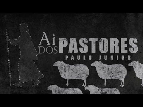 Ai dos Pastores... - Paulo Junior (LEGENDADO)