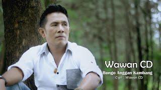 Wawan CD - BUNGO ANGGAN KAMBANG - Cipt. Wawan CD (Official Music Video)