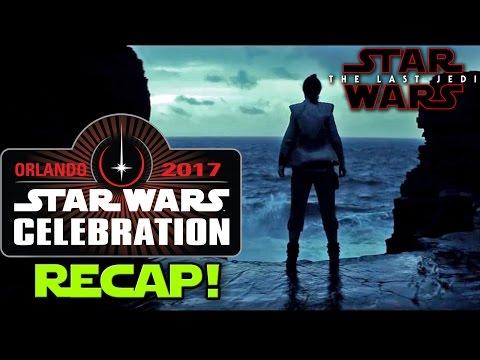 Star Wars Celebration 2017 RECAP!!! - Three HUGE stories!