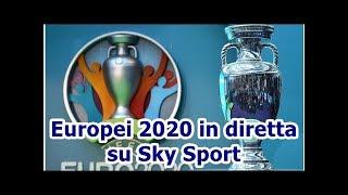 Europei 2020 in diretta su Sky Sport