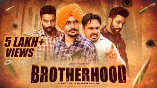 Brotherhood • ft. Sippy Gill & Dilpreet Dhillon • Jaggie Tv