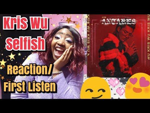 Kris Wu - Selfish Reaction | First Listen ❤ Antares