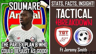 Soumare to Arsenal | Stats, Facts & Insight | #TacticalBreakdown | ft French Expert Jeremy Smith