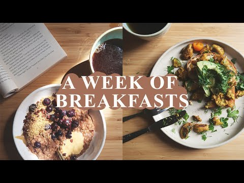 A WEEK OF BREAKFASTS | SAVOURY & SWEET | HEALTHY & EASY