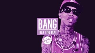 "Tyga type beat - ""Bang"""