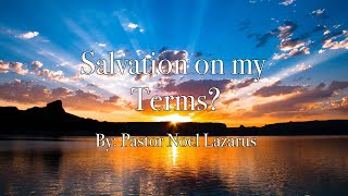 Salvation on my terms? By Noel Lazarus