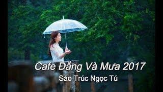 Cafe Đắng Và Mưa 2017 - Ngọc Tú (Sáo Trúc)