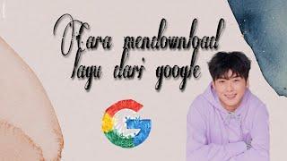 Download Cara mendownload lagu dari google    So easy😉