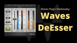 Waves DeEsser - Waves Plugin Wednesday!