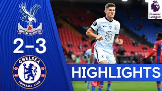 Crystal Palace 2-3 Chelsea   Pulisic On Target In Five Goal Thriller   Premier League Highlights
