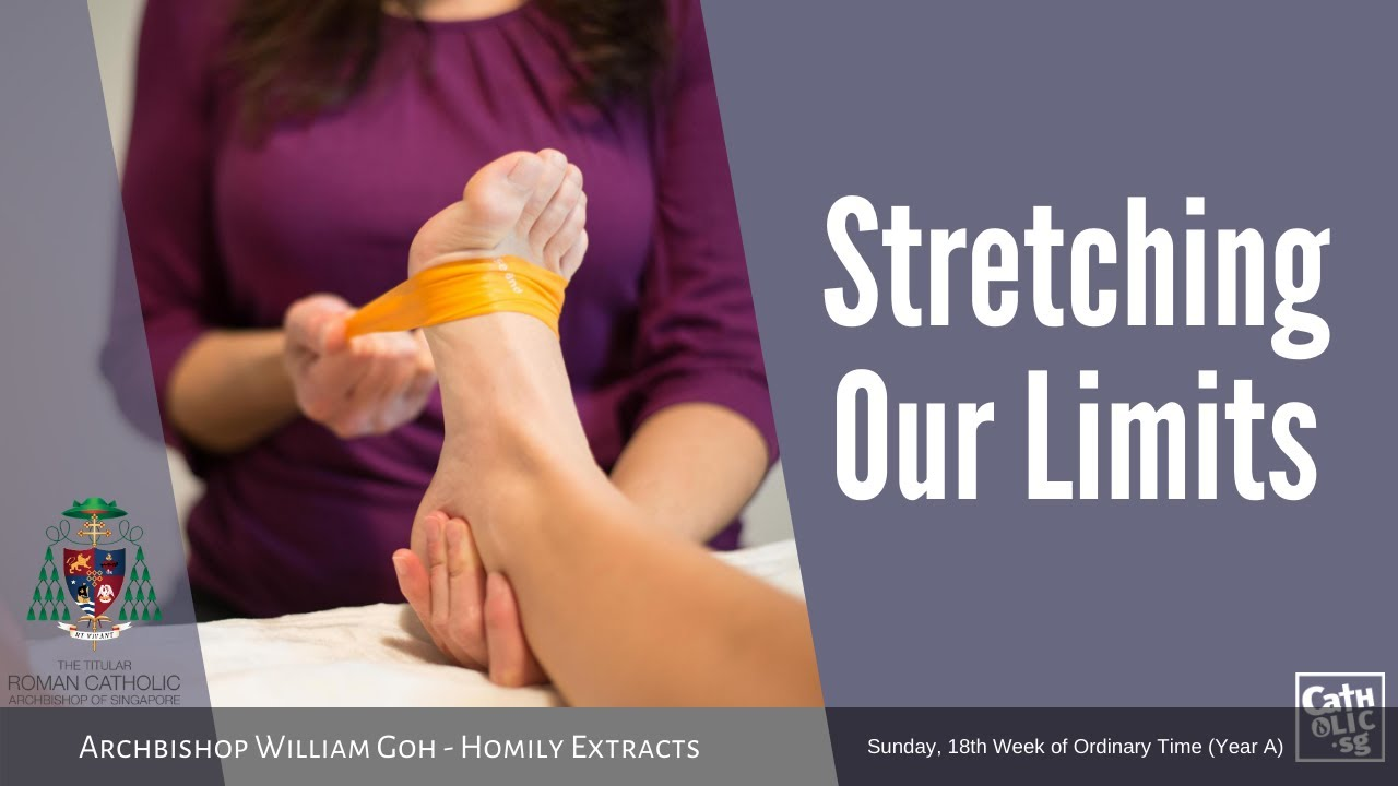 Stretching Our Limits - Homily by Archbishop William Goh (02 August 2020)